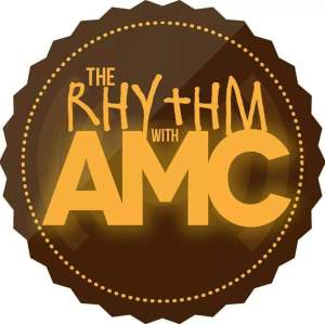 The Rhythm with AMC